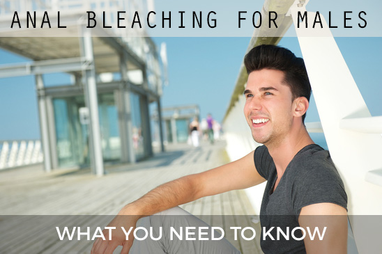 what you need to know about male anal bleaching cover photo