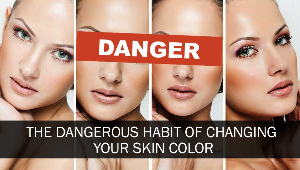 changing skin color is dangerous